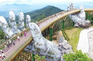 越南最美的大桥,桥体被一双巨手托起,行走时有漫步云端之感!