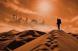 海市蜃楼,沙漠寻梦