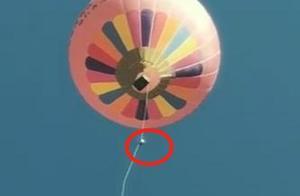 云南腾冲一景区工作人员从热气球上坠亡,官方回应
