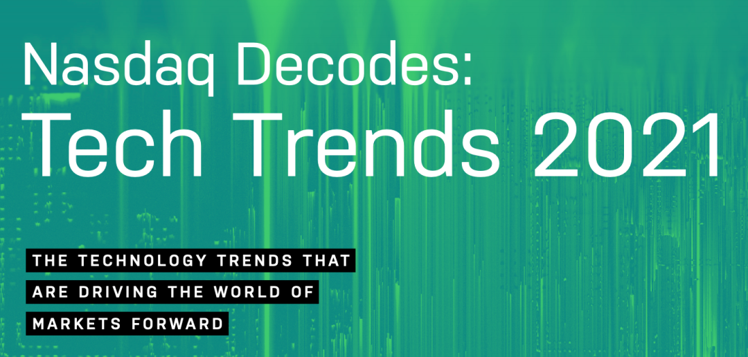 纳斯达克2021科技趋势报告|Decode the Week