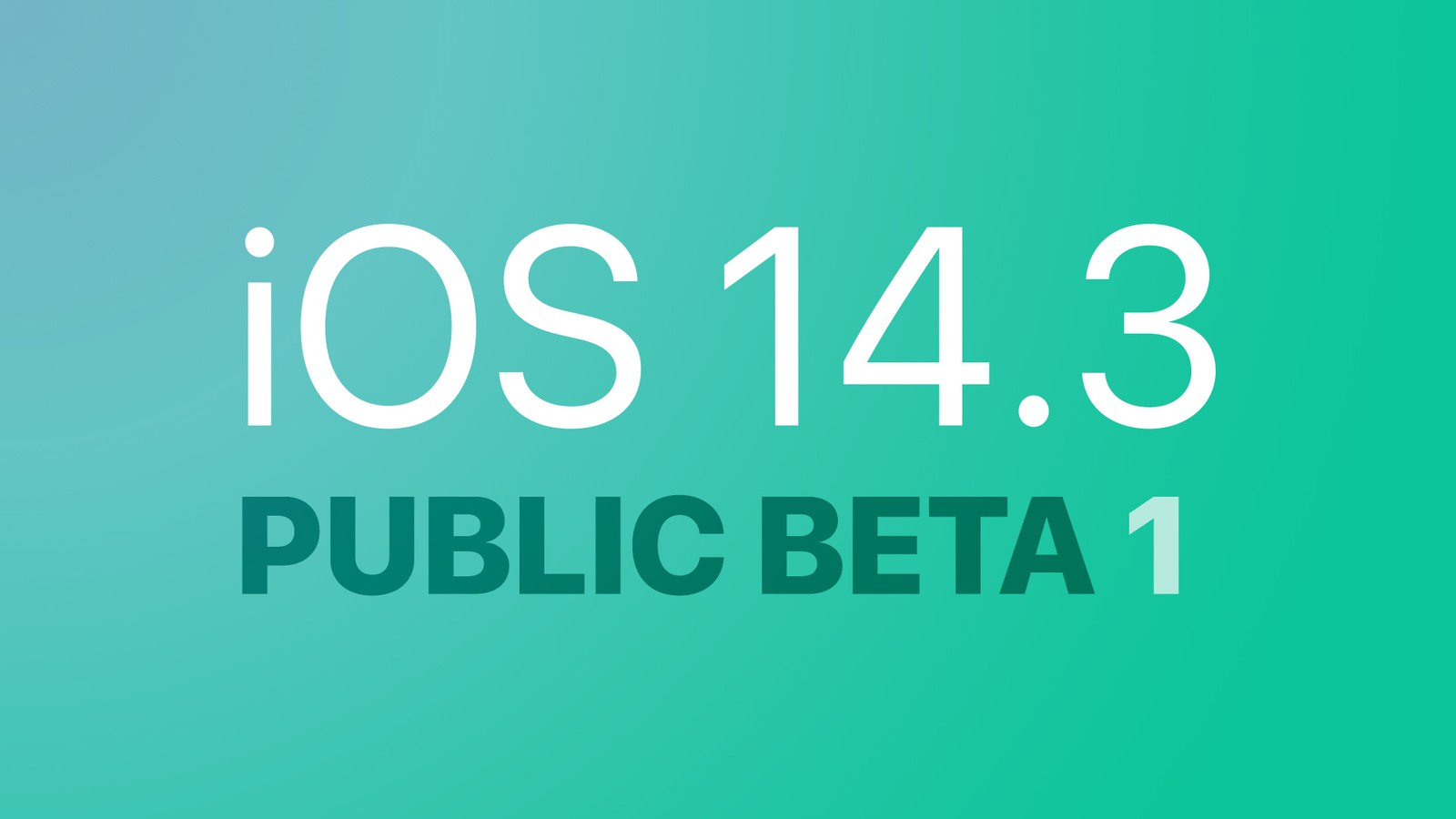 iOS 14.3和iPadOS 14.3公测Beta 1已经推出