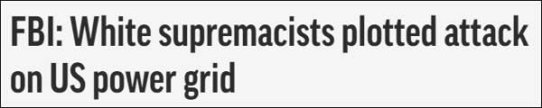 白人至上主义者被曝策划袭击美国发电站:见识残酷生活