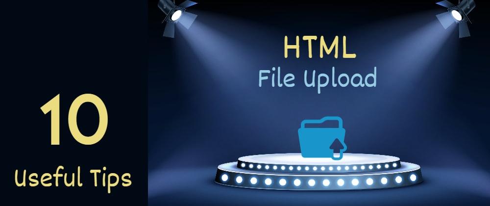 10个有用的HTML文件上传技巧